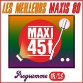 Maxis 80, Programme 18/25 (Les meilleurs maxi 45T des années 80) by Various Artists