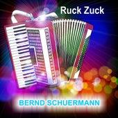 Ruck Zuck by Bernd Schuermann