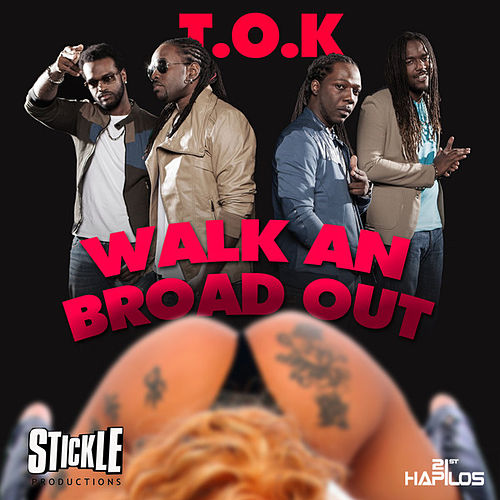 Walk an Broad Out - Single by T.O.K.