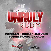 Unruly Riddim by Various Artists
