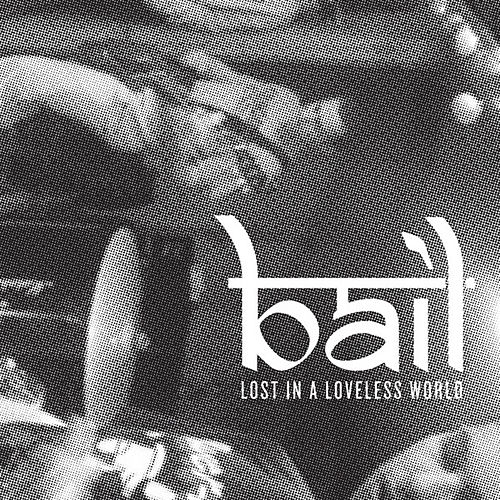 Lost in a Loveless World by Bail