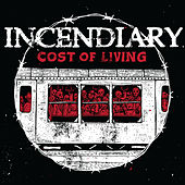 Cost of Living by Incendiary