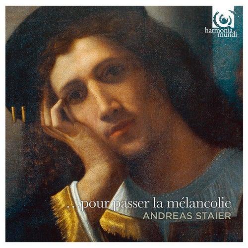 '... Pour Passer La Mélancolie' by Andreas Staier
