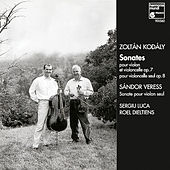 Kodaly & Veress: Violin & Cello Sonatas by Various Artists