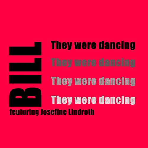 They were dancing feat. Josefine Lindroth by Bill