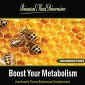 Boost Your Metabolism: Isochronic Tones Brainwave Entrainment by Binaural Mind Dimension