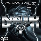 You Know How I Do! - Single by Draulix