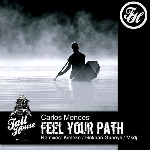 Feel Your Path by Carlos Mendes