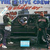 2 Live Is What We Are by 2 Live Crew