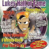 Luke's Hall Of Fame: The Best Of The 2 Live Crew, Luke & The Poison Clan by Various Artists