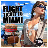 Flight Ticket to Miami (WMC Edition -Selected By A.C.K.) by Various Artists