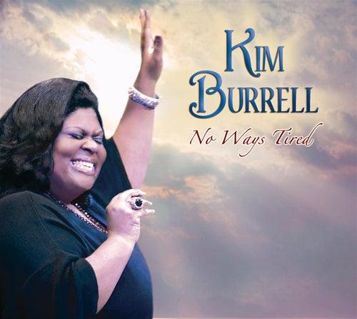 No Ways Tired by Kim Burrell
