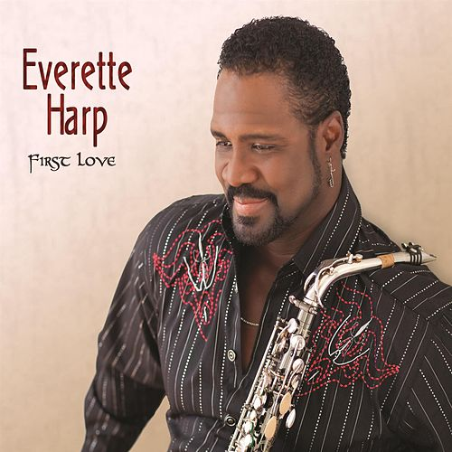 First Love by Everette Harp