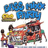 Bass Mixx Party Club Classics by Various Artists