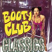 Booty Club Classics by Various Artists