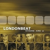 Where Are U by Londonbeat