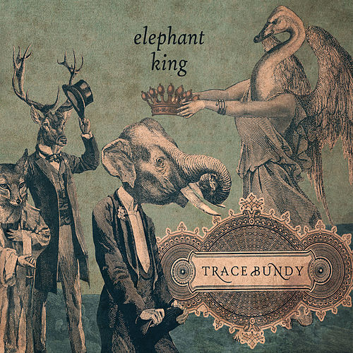 Elephant King by Trace Bundy