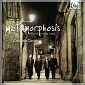 Metamorphosis by Cuarteto Casals