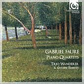 Fauré: Piano Quartets by Various Artists