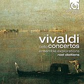 Vivaldi: Cello Concertos by Ensemble Explorations and Roel Dieltiens