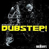 Straight Up Dubstep! Vol. 7 by Various Artists