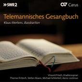 Telemannisches Gesangbuch by Klaus Mertens
