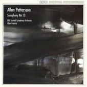 Pettersson: Symphony No. 13 by BBC Scottish Symphony Orchestra