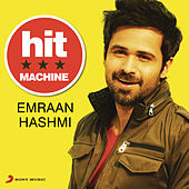 Emraan Hashmi: Hit Machine by Various Artists