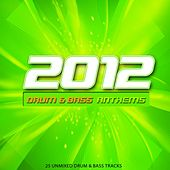2012 Drum & Bass Anthems by Various Artists