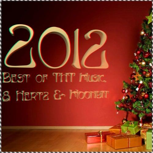 2012 Best Of Tht Music, 8 Hertz & Moonbit - Ep by Various Artists