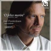 O felice morire' by Ensemble Phoenix Munich and Joel Frederiksen