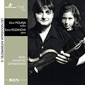 Ravel, Schnittke & Szymanowsky: Works for Violin and Piano by Elena Rozanova and Graf Mourja