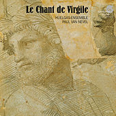 Le chant de Virgile by Huelgas-Ensemble and Paul Van Nevel