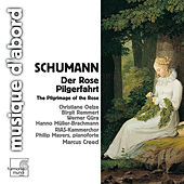 Schumann: Der Rose Pilgerfahrt, Op.112 by Various Artists
