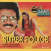 Super Police by A.R. Rahman