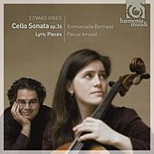 Grieg: Cello Sonata, Op.36 by Emmanuelle Bertrand and Pascal Amoyel