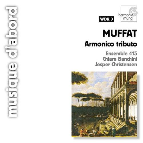 Muffat: Armonico tributo - Concerti grossi by Chiara Banchini