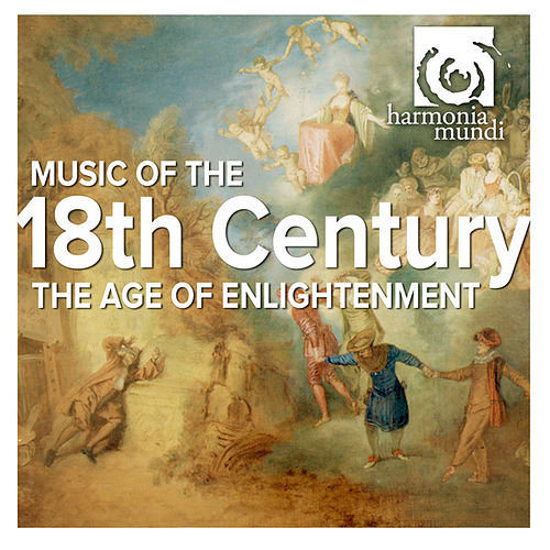 Music of the 18th Century - The Age of the Enlightenment by Various Artists