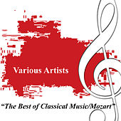 The Best Of Classical Music - Mozart by Various Artists