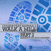 Walk A Mile Part 2 (feat. Nathan X) by Cuebur