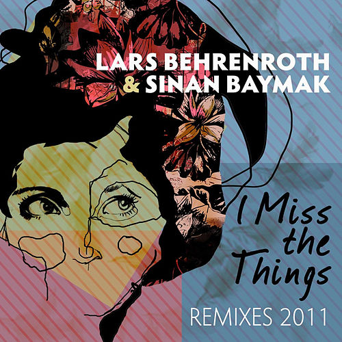 I Miss The Things - Remixes 2011 by Lars Behrenroth