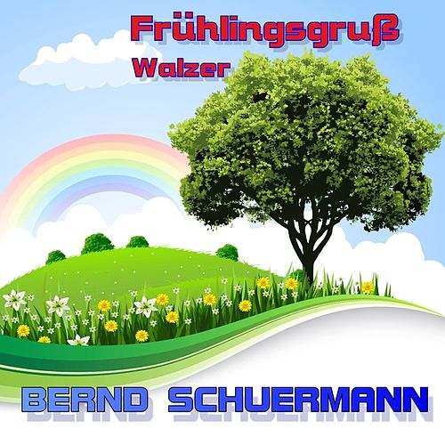 Frühlingsgruß-Walzer by Bernd Schuermann