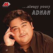 Always Yours Adnan by Various Artists
