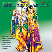 Madhur Geet Bhajan Vol - 2 by Various Artists