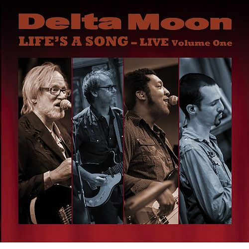 Life's a Song - Live Volume One by Delta Moon