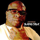 Slang Talk by Agerman (of 3xkrazy)