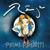 Primi Pruriti by Raja