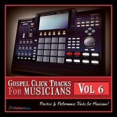 Gospel Click Tracks for Musicians Vol. 6 by Fruition Music Inc.