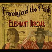 Elephant Uproar by Frenchy and the Punk