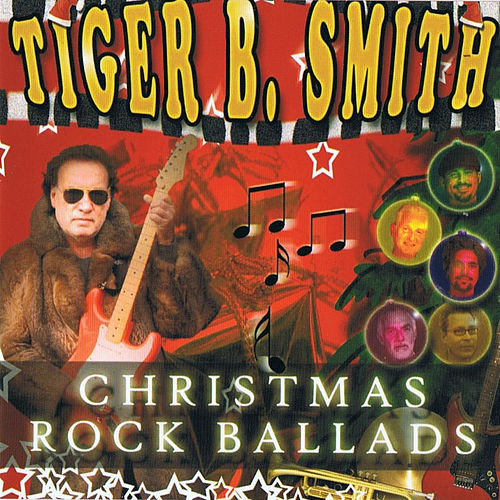 Christmas Rock Ballads by Tiger B. Smith